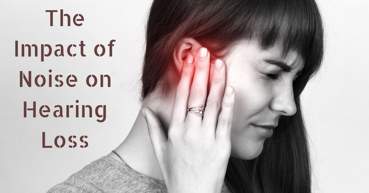 The Impact of Noise on Hearing Loss
