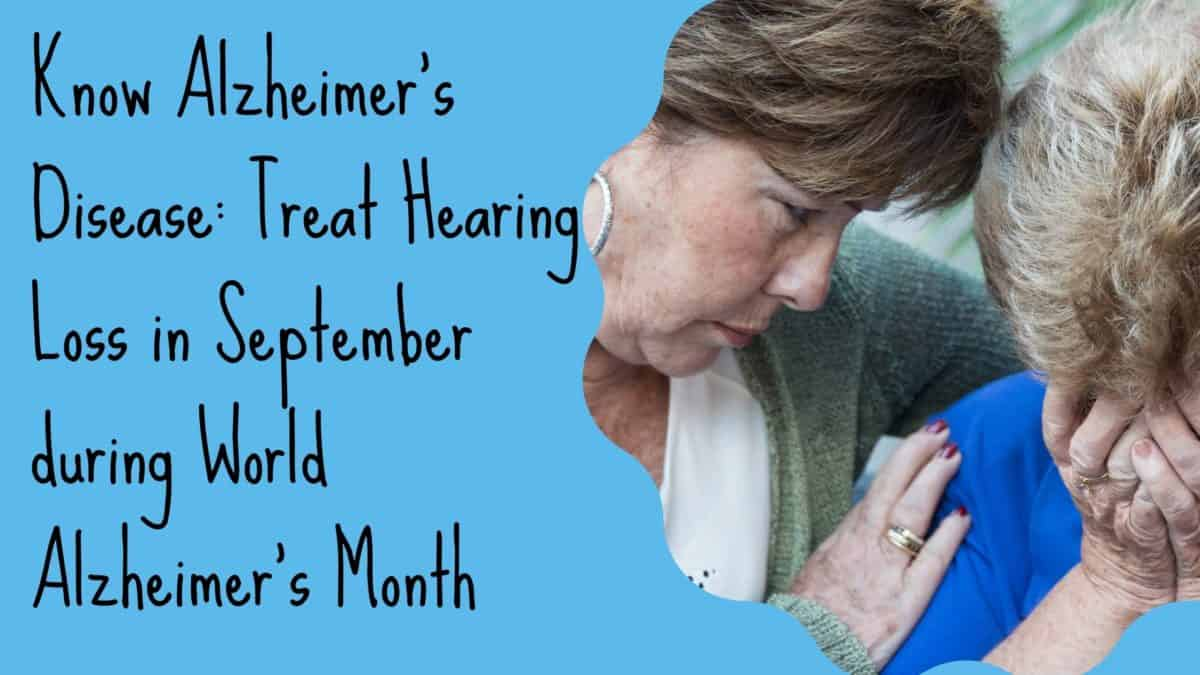 Know Alzheimer's Disease Treat Hearing Loss in September during World Alzheimer's Month(13)